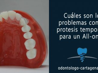 ¿Cuáles son los problemas con las protesis temporales para un All-on-4?